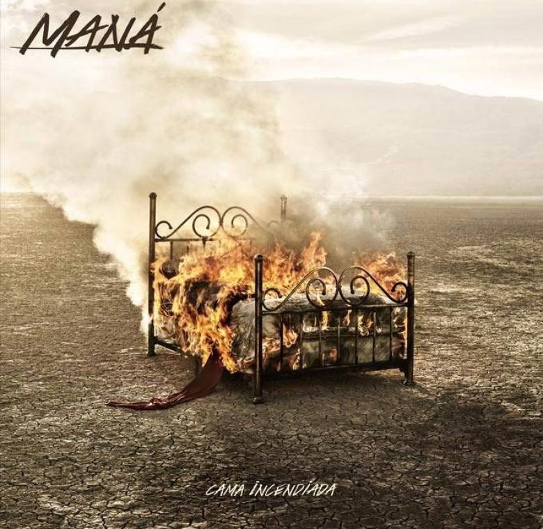 Maná – Cama incendiada