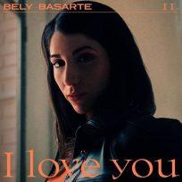 bely basarte i love you nuevo sencillo