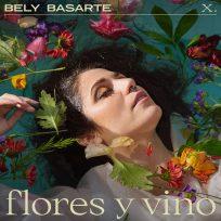 bely basarte nuevo sencillo flores y vino