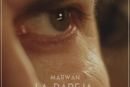 marwan la pareja interminable nuevo sencillo el viejo boxeador