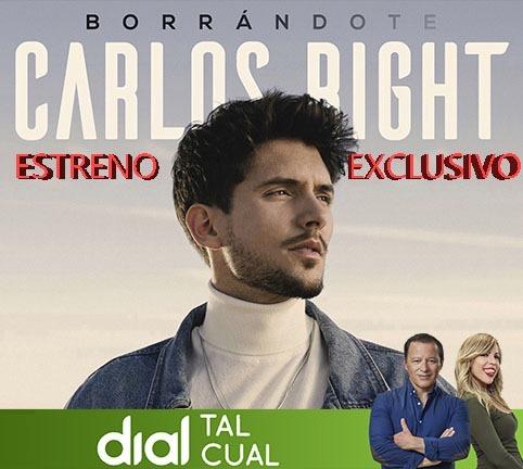 Carlos Right descubre su esperado regreso 'borrándote' en Dial Tal Cual - Cadena Dial
