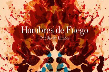 Los Hombres de Fuego de Javier Limón